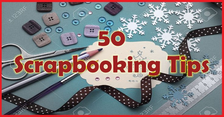 """Why do beginners love scrapbooking tips? Because tips save you money, make you more efficient and even make you grasp, """"Wow, I never thought of that!"""". And it's fun trying and experimenting with something new"""
