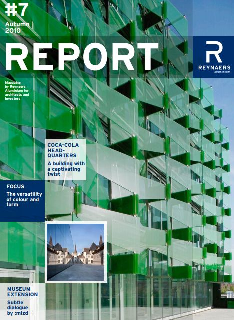 Autumn 2010 - Report Edition Seven features the Coca Cola Headquarters in Madrid, Spain with a feature on the versitility of colour and form.
