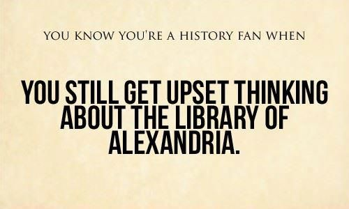 Libraries, Book Lovers, Reading, Book Fans, Quote, History Fans, Funny, Alexandria, True Stories