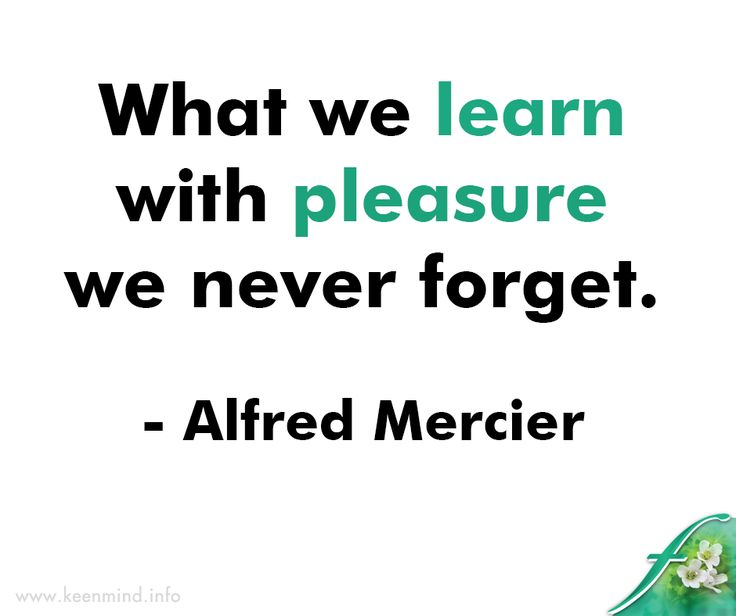 What we learn with pleasure we never forget. - Alfred Mercier #Flordis #KeenMind #SundayMotivation