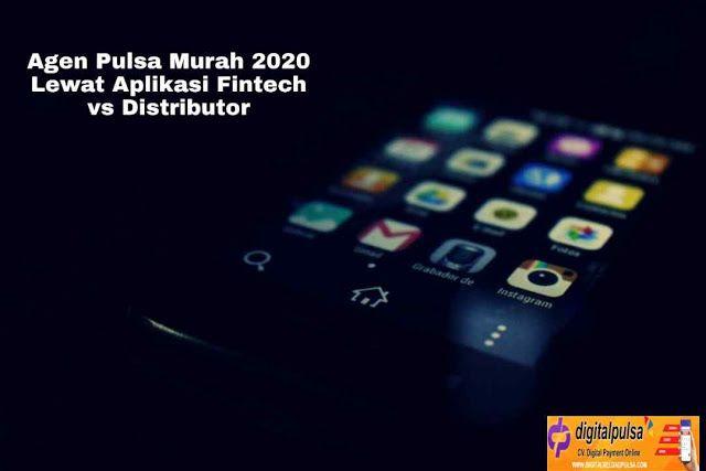 Agen Pulsa Murah 2020 Lewat Aplikasi Fintech Vs Distrib Aplikasi Produk Kartu