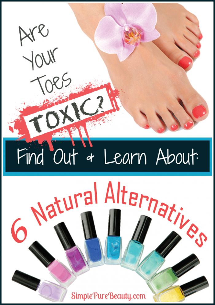 Are Your Toes Toxic? Learn about safer, natural nail polish alternatives!