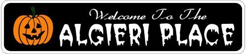 ALGIERI PLACE Lastname Halloween Sign - Welcome to Scary Decor, Autumn, Aluminum - 4 x 18 Inches by The Lizton Sign Shop. $12.99. Aluminum Brand New Sign. Predrillied for Hanging. 4 x 18 Inches. Great Gift Idea. Rounded Corners. ALGIERI PLACE Lastname Halloween Sign - Welcome to Scary Decor, Autumn, Aluminum 4 x 18 Inches - Aluminum personalized brand new sign for your Autumn and Halloween Decor. Made of aluminum and high quality lettering and graphics. Made to last...