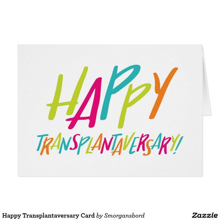 organ transplant  happy transplantaversary card  zazzle