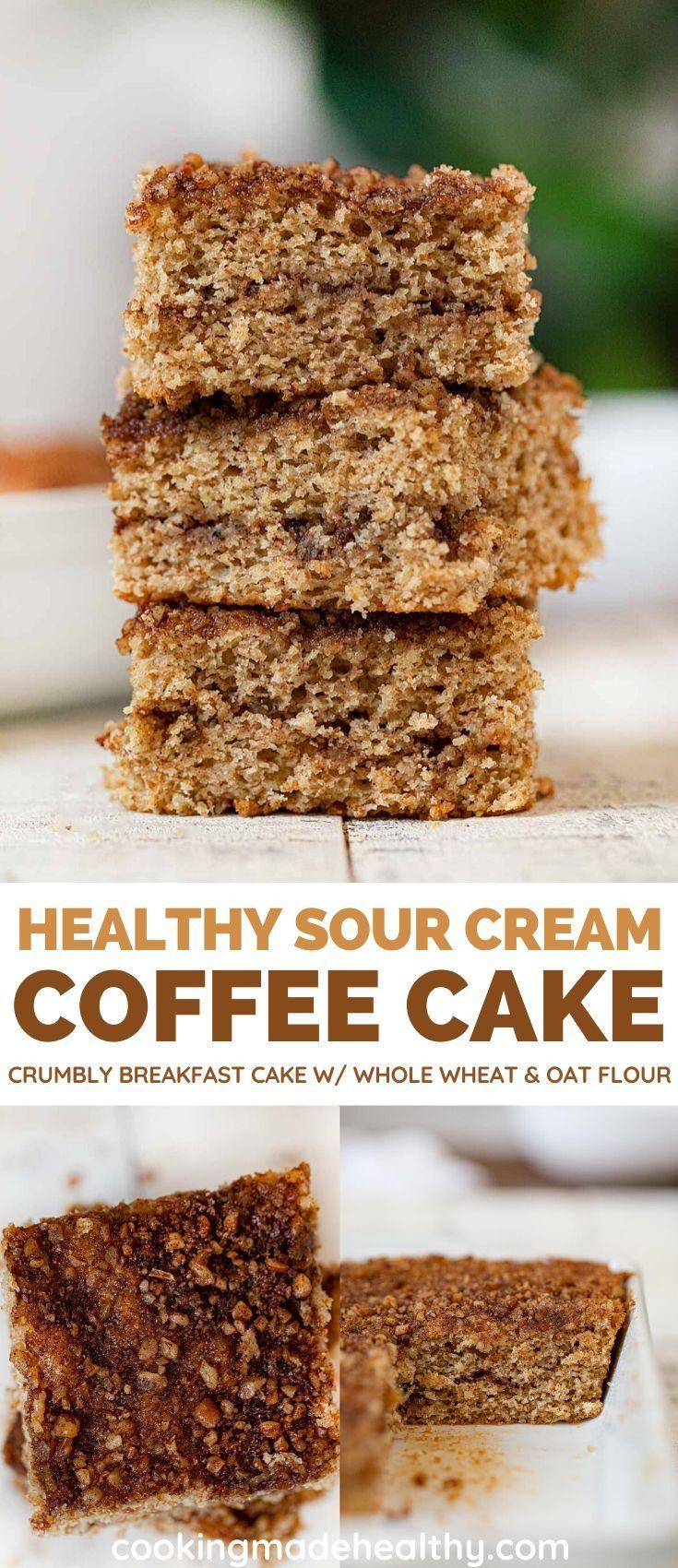 Healthy Sour Cream Coffee Cake Recipe Whole Wheat Cooking Made Healthy Recipe In 2020 Coffee Cake Healthy Sour Cream Sour Cream Coffee Cake