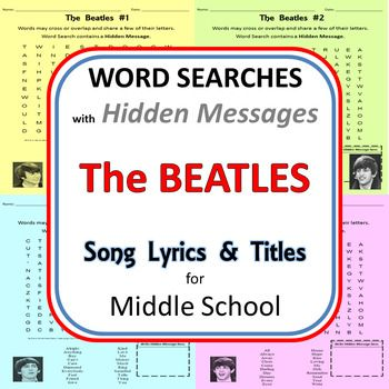 11 Beatle Song Lyric Word SearchesEach Song Title is the Hidden MessageSONGSTwist and ShoutAll My LovingCant Buy Me LoveEight Days A WeekHelpTicket To RideYesterdayYellow SubmarineSargent PeppersWhen Im 64Let It BeWords are Across, Backwards, Up, Down and Diagonal.Words may Cross and Share up to 1 letter.How to Save $$$ on Future TpT Purchases For every dollar you spend on TpT, you will earn 1 Credit.