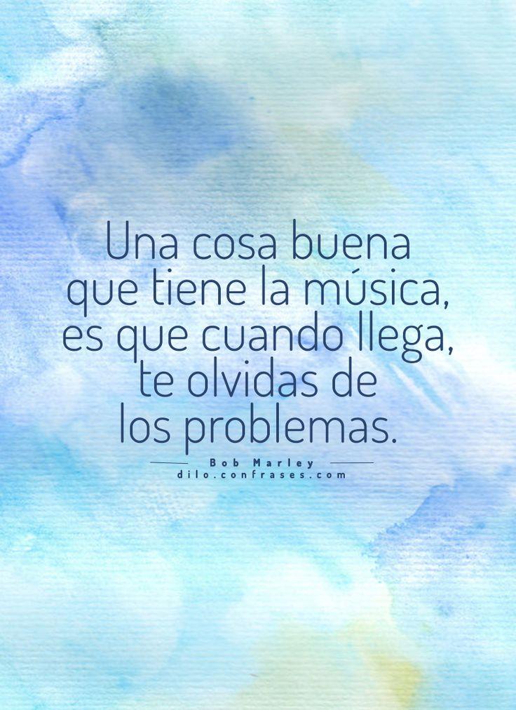 """〽️ Una cosa buena que tiene la música, es que cuando llega, te olvidas de los problemas"""".Bob Marley"""