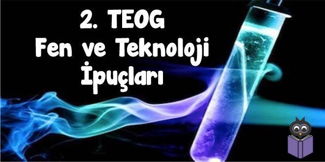 Yazı dizimizin 4. gününde 2. TEOG Fen ve Teknoloji sınavını ele alacağız. 2. TEOG Fen ve Teknoloji konuları ne? 2. TEOG Fen ve Teknoloji sınavında nelere dikkat etmelisiniz?  Öncelikle 2. TEOG Fen ve Teknoloji sınavında hangi konulardan sorumlu olduğunuzu bir hatırlayalım: Hücre Bölünmesi ve Kalıtım   Mitoz Bölünme Kalıtım Mayoz Bölünme Eşeyli Üreme DNA ve Genetik Kod Genetik Mühendisliği Biyo Teknoloji Mutasyon Modifikasyon Adaptasyon ve Evrim   Kuvvet ve Hareket   Sıvıların Kaldırma…