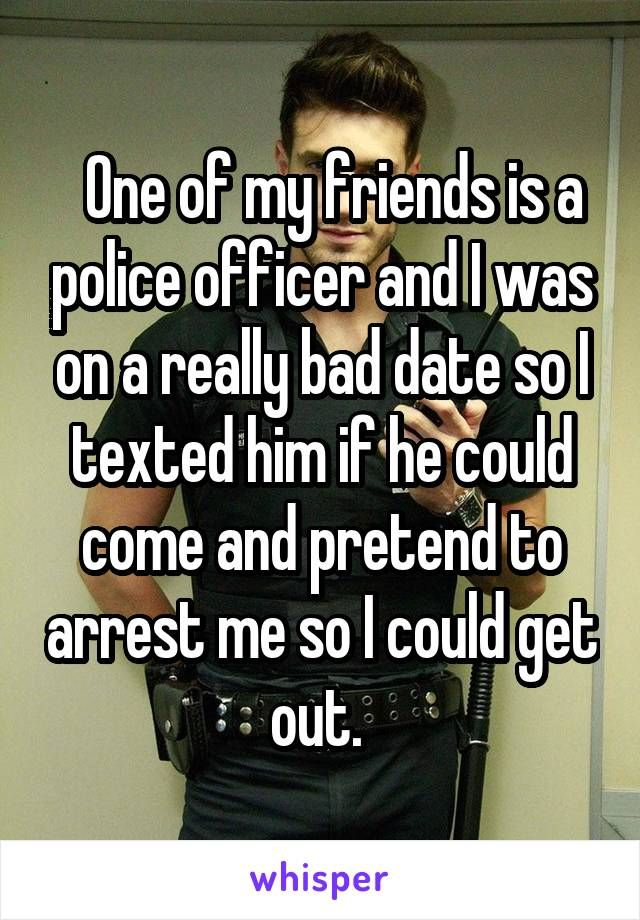 dating a cop ecards Dating roulette - join the leader in mutual relations services and find a date today   if you are a middle-aged man looking to have a good time dating man half  your age, this advertisement  biggest dating text fails dating a cop what to  expect.