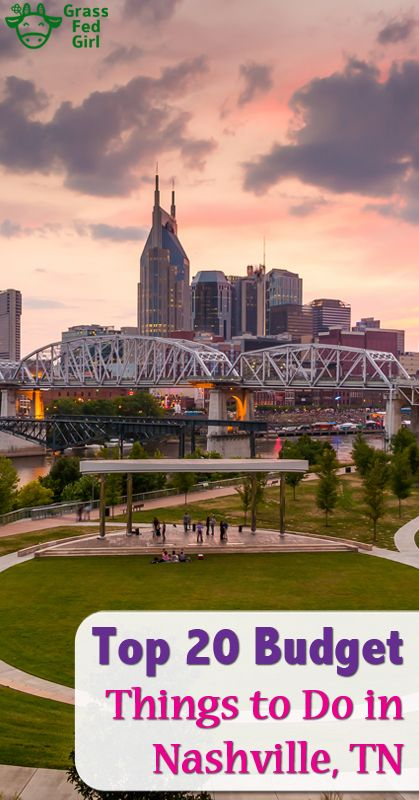 Top 20 Budget Things to Do in Nashville | https://www.grassfedgirl.com/top-20-budget-things-to-do-in-nashville-tn/