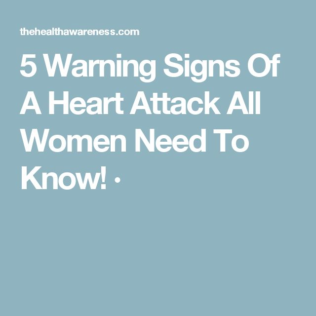 5 Warning Signs Of A Heart Attack All Women Need To Know! ·