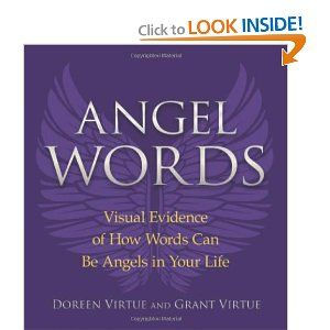 Angel Words by Doreen Virtue. See how your words affect your vibrational energy!