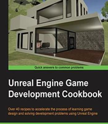 Unreal Engine Game Development Cookbook PDF