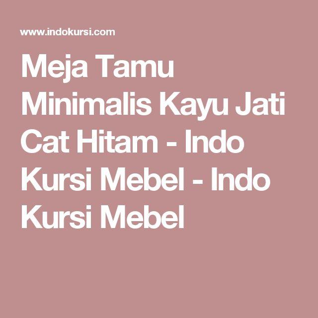 Meja Tamu Minimalis Kayu Jati Cat Hitam - Indo Kursi Mebel - Indo Kursi Mebel