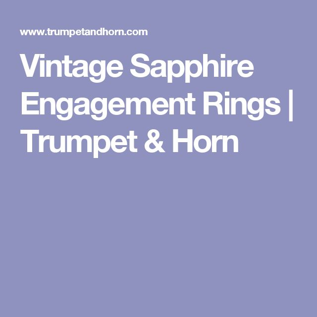 Vintage Sapphire Engagement Rings | Trumpet & Horn