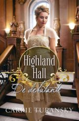 De debutante, the Dutch version of The Daughter of Highland Hall by Carrie Turansky, available August 25, 2015