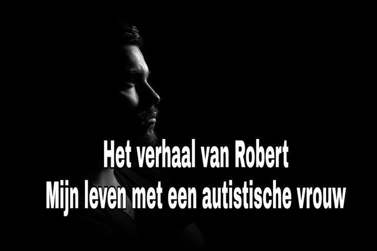 Het verhaal van Robert  | Mijn vrouw is autistisch