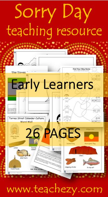 Sorry Day Early Learner Pack. Includes: Curriculum links, EYLF links, ideas, information, web links, activity sheets, word walls, flags, maze, dot to dots, colouring and a craft. Please download preview to see full resource before purchasing. We have packs available for middle and upper primary as well.