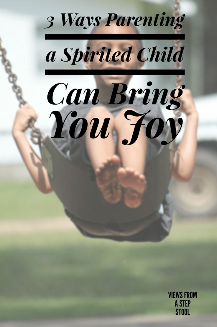 Parenting a spirited child can be challenging, but it can also come with great rewards.
