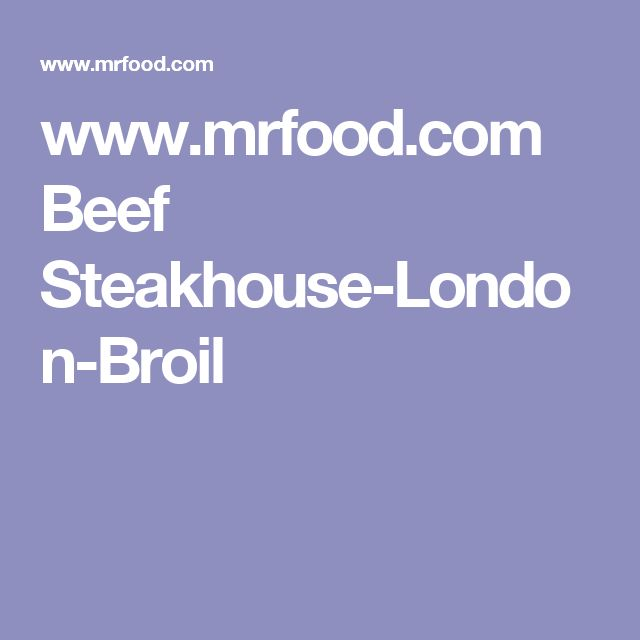 www.mrfood.com Beef Steakhouse-London-Broil