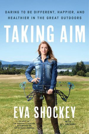 Taking Aim by Eva Shockey and A. J. Gregory   PenguinRandomHouse.com    Amazing book I had to share from Penguin Random House