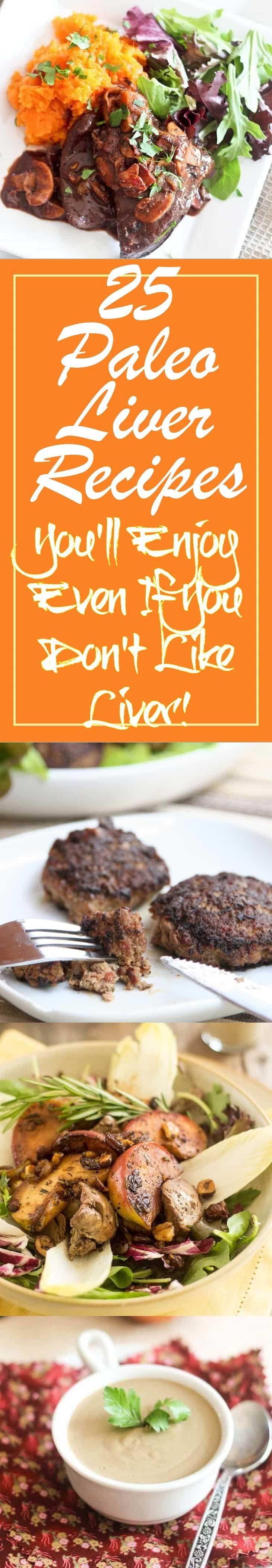 25 Paleo Liver Recipes You'll Enjoy Even If You Don't Like Liver!  https://paleomagazine.com/paleo-liver-recipes/