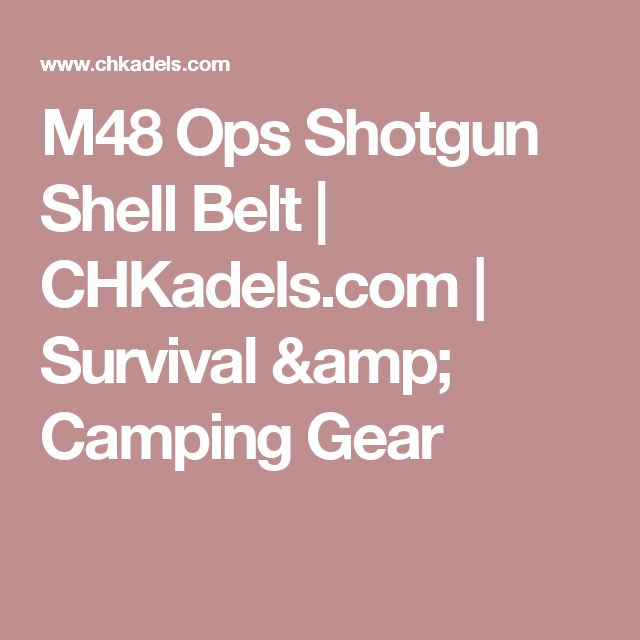 m48 ops shotgun shell belt chkadelscom survival camping gear