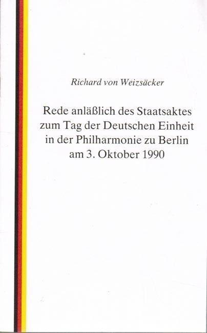 Weizsäcker Richard von - Rede zum Staatsakt zum Tag der Deutschen Einheit 1990