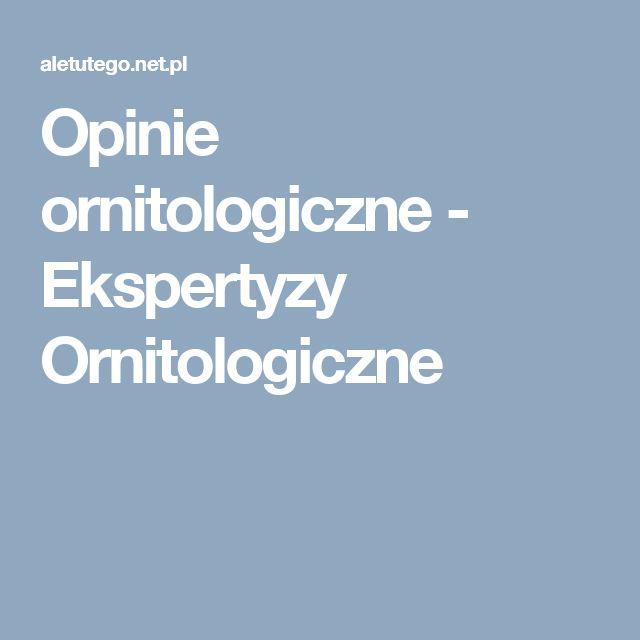 Opinie ornitologiczne - Ekspertyzy Ornitologiczne