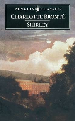 """Shirley"" by Charlotte Bronte - this is my all-time favorite novel. <3 I've read it so often that I can pick it up and open it to any page and read on, knowing what came before. <3"