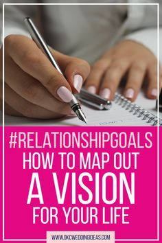 #Relationship Goals: How to Map Out a Vision for Your Life << OKC Wedding Ideas