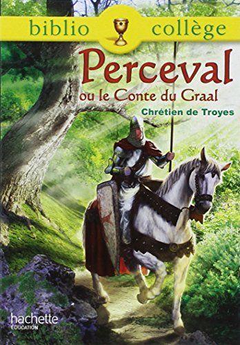 Perceval ou le Conte du Graal - Chretien de Troyes