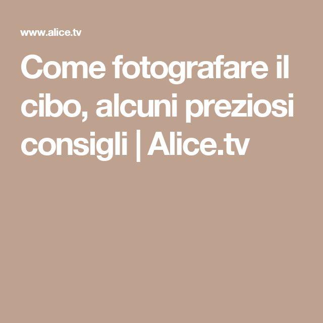 Come fotografare il cibo, alcuni preziosi consigli | Alice.tv