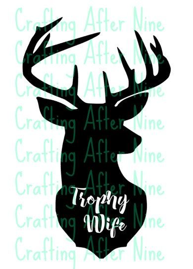 Check out this item in my Etsy shop https://www.etsy.com/listing/460361618/trophy-wife-buck-silhouette-deer-head