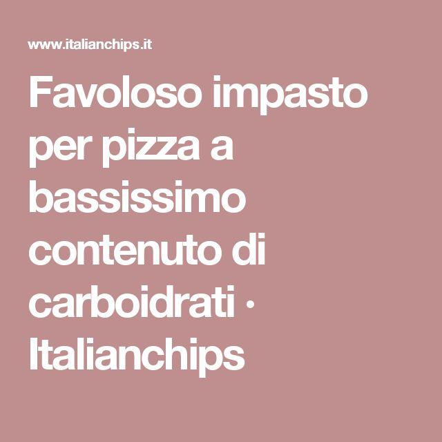 Favoloso impasto per pizza a bassissimo contenuto di carboidrati · Italianchips