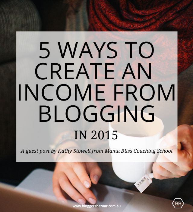 5 ways to create an income from blogging.