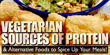 Vegetarian Sources Of Protein & Alternative Foods To Spice Up Your Meals - Part 2.