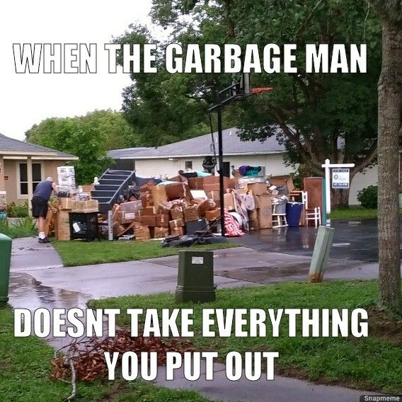 I Made A Meme Out Of My Neighbor S Trash Pile Outdoor