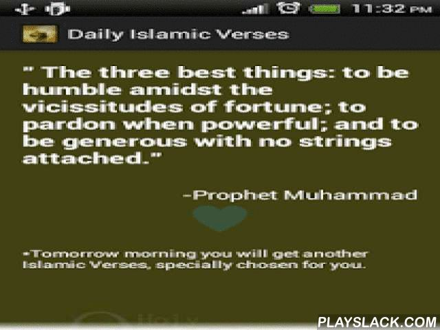 Daily Islamic Verses Free  Android App - playslack.com , Peace be upon him (Arabic: عليه السلام‎, ʿalayhi as-salām).Daily Quran Verses Free app contains Quran quotes ( Qur'an القرآن الكريم), Islamic quotes and sayings, Islamic hadiths, Islamic hadees, Islamic message, Islamic stories etc which will help you to know more about Islam (الإسلام). This Islamic messages app is not just another Islamic tool for listing quotes from The Quran ( al Quran). So we don't list Quran quote to read all at a…