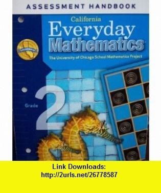 California Everyday Mathematics Assessment Handbook Grade 2 (UCSMP) (9780076129515) Max Bell, John Bretzlauf, Amy Dillard, Robert Hartfield, Andy Isaacs, James McBride , ISBN-10: 0076129519  , ISBN-13: 978-0076129515 ,  , tutorials , pdf , ebook , torrent , downloads , rapidshare , filesonic , hotfile , megaupload , fileserve