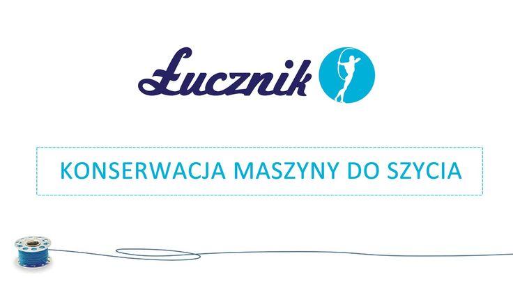 Konserwacja maszyny do szycia Łucznik