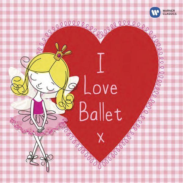 I Love Ballet-Interprètes Divers-Warner Classics