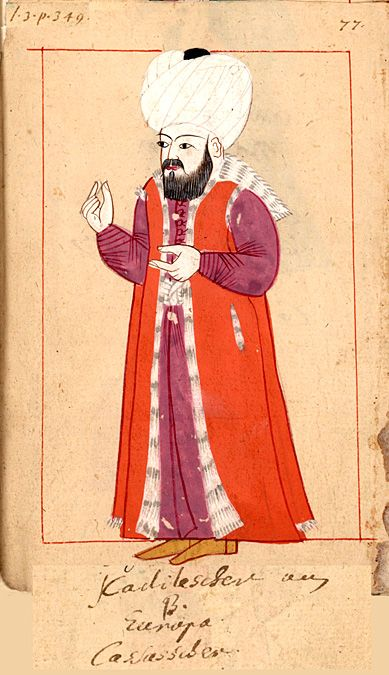 """Chief military judge for Europe  """"Kadilescher d'Europe"""". The 'Rålamb Costume Book' is a small volume containing 121 miniatures in Indian ink with gouache and some gilding, displaying Turkish officials, occupations and folk types. They were acquired in Constantinople in 1657-58 by Claes Rålamb who led a Swedish embassy to the Sublime Porte, and arrived in the Swedish Royal Library / Manuscript Department in 1886."""