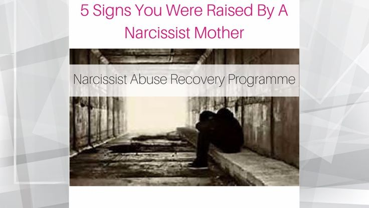 5 Signs You Were Raised By A Narcissist Mother