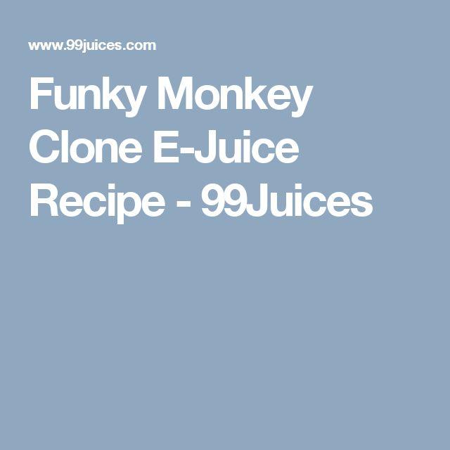 Funky Monkey Clone E-Juice Recipe - 99Juices