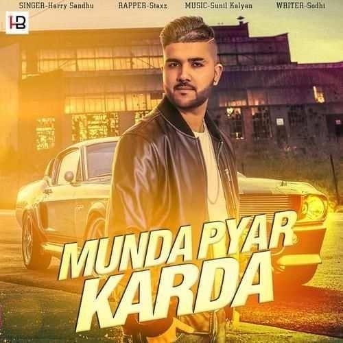 Munda Pyar Karda Is The Single Track By Singer Harry Sandhu.Lyrics Of This Song Has Been Penned By Sodhi & Music Of This Song Has Been Given By Harry Sandhu.