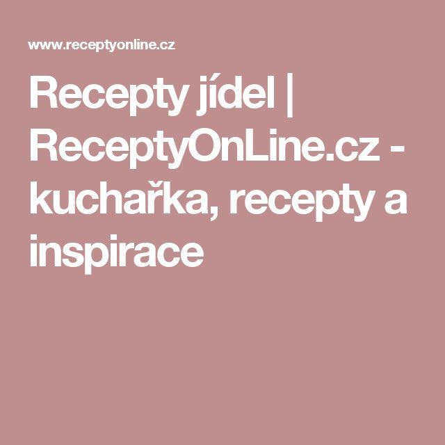Recepty jídel | ReceptyOnLine.cz - kuchařka, recepty a inspirace