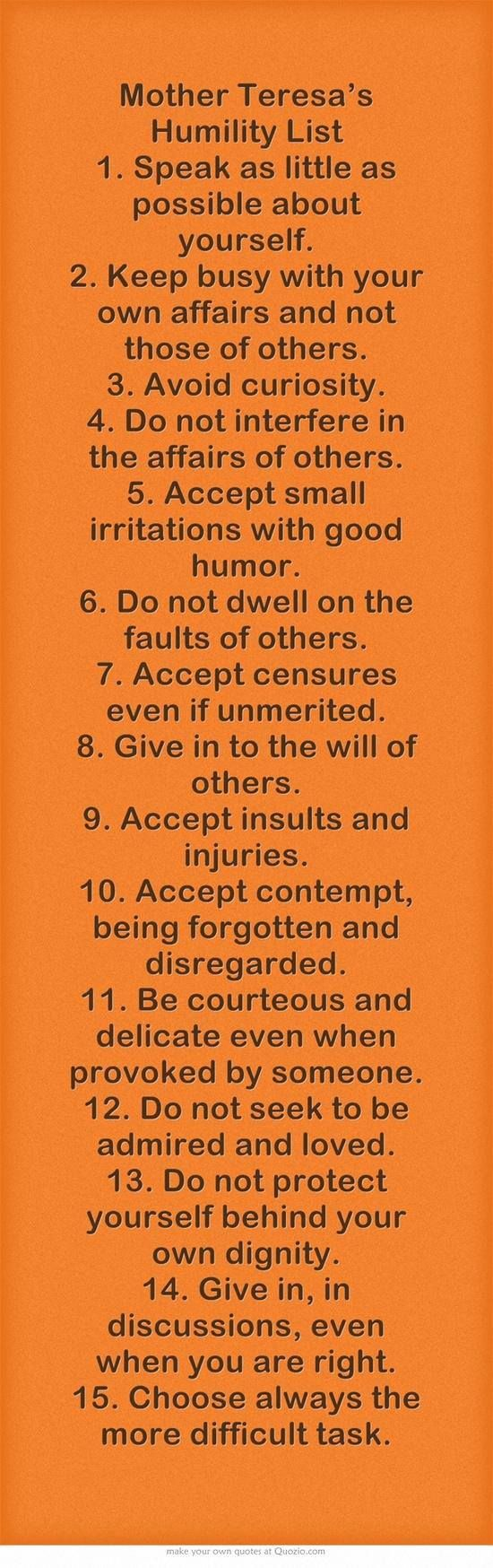 Blessed Mother Teresa's Humility List~I have to try some of these. I let things get to me that don't even really matter!