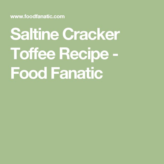Saltine Cracker Toffee Recipe - Food Fanatic