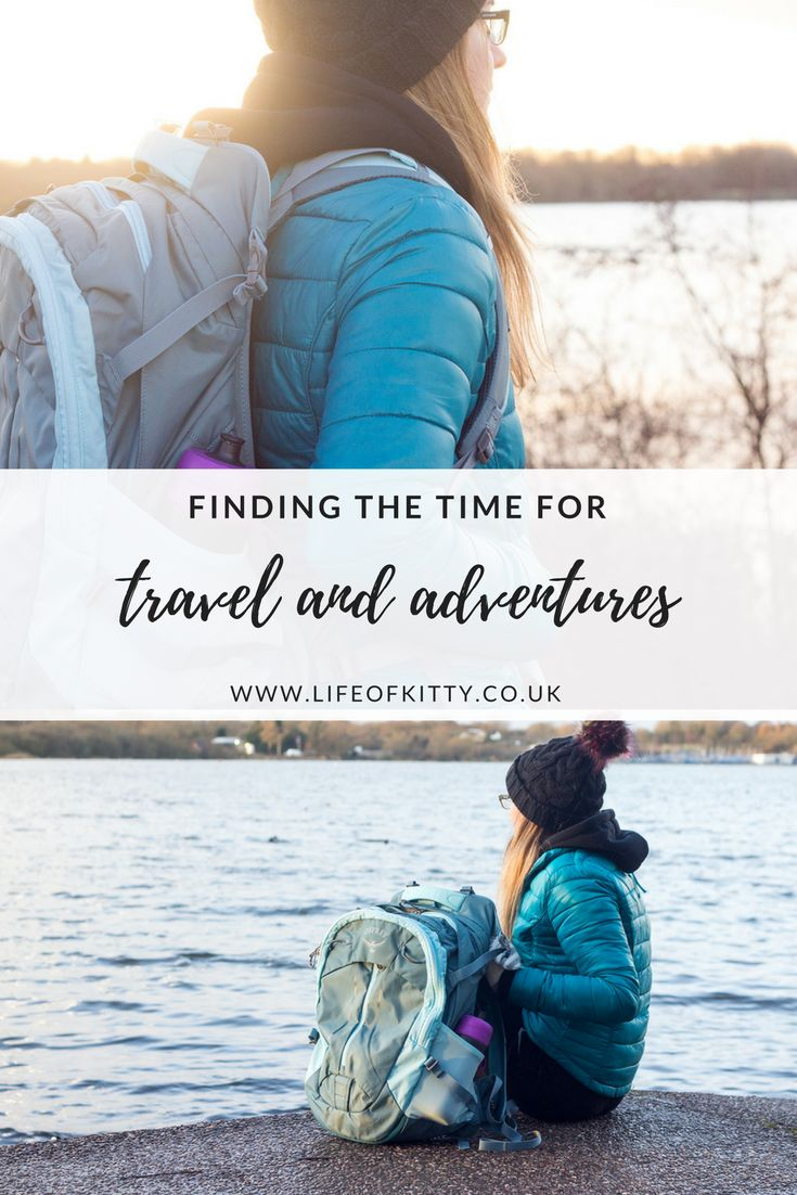 Finding the Time for Travel and Adventure | lifeofkitty.co.uk